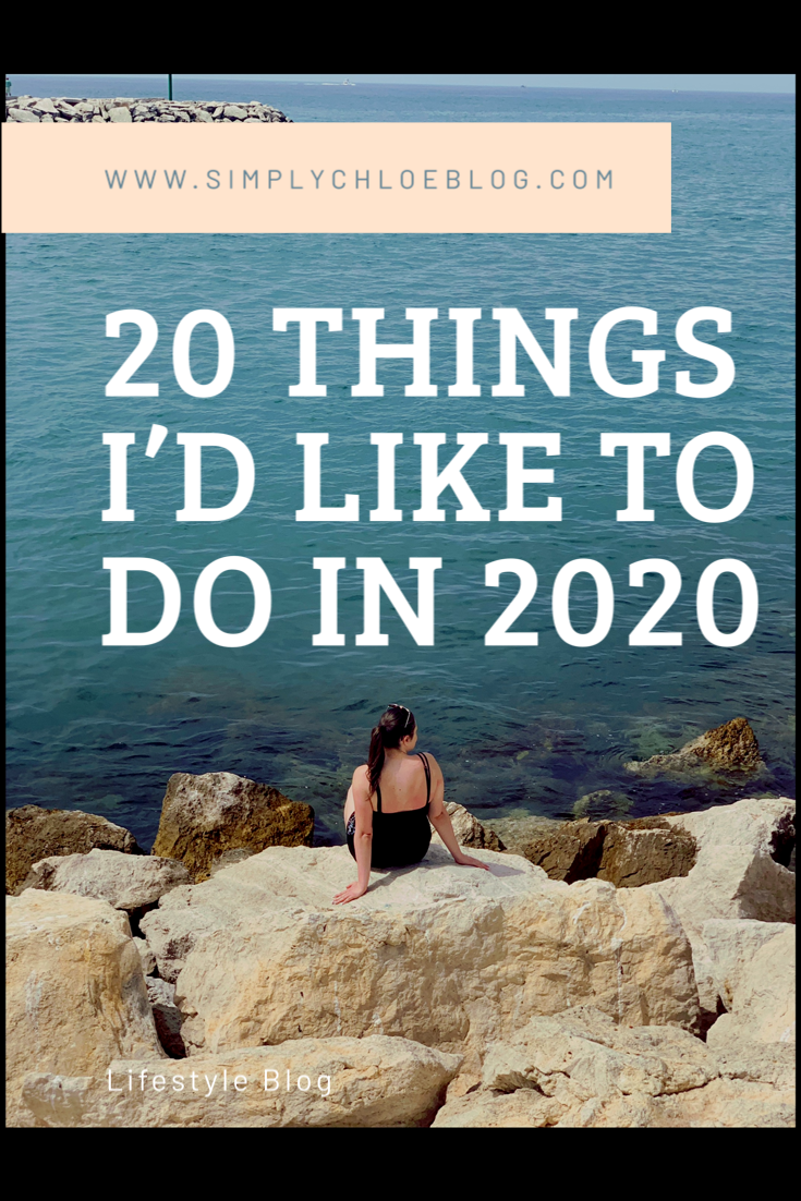 20 Things I'd Like to do in 2020 by Simply Chloe